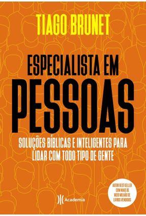 Especialista Em Pessoas - Soluções Bíblicas E Inteligentes Para Lidar Com Todo Tipo De Gente.