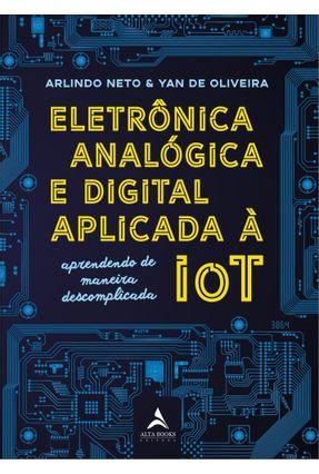 Eletrônica Analógica e Digital Aplicada À Iot - Oliveira,Yan De Neto,Arlindo pdf epub