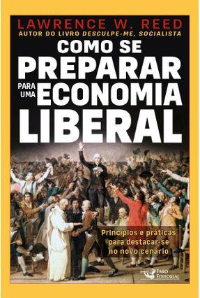 Como Se Preparar Para Economia Liberal - Reed,Lawrence W. | Nisrs.org