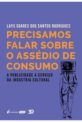 Precisamos Falar Sobre O Assédio De Consumo -  pdf epub