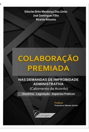 Colaboração Premiada - Dias Junior,Etéocles Brito Mendonça Domingues Filho,José Rotunno,Ricardo | Nisrs.org