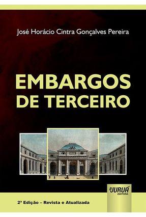 Embargos De Terceiro 2ª Ed. - REVISTA e ATUALIZADA