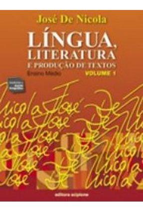 Língua , Literatura e Produção de Textos - Vol. 1 - 1º Ano