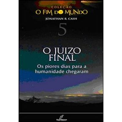 O Juízo Final - Col. O Fim do Mundo Vol. 5
