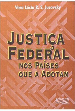 Justiça Federal Nos Países Que A Adotam