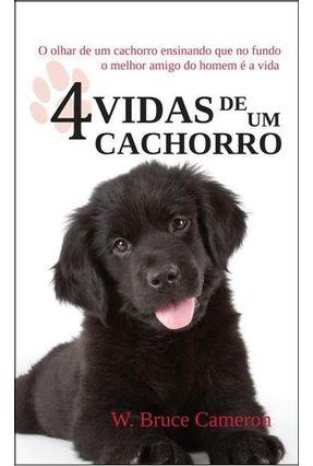 4 Vidas de Um Cachorro - o Olhar de Um Cachorro Ensinando Que No Fundo o Melhor Amigo do Homem É a Vida