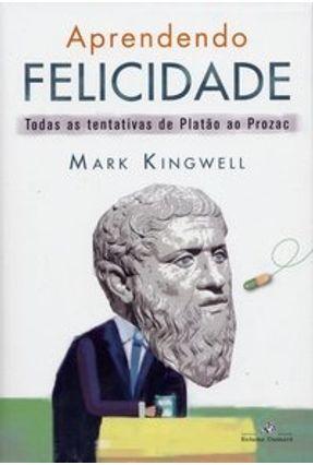 Aprendendo Felicidade - Kingwell,Mark   Nisrs.org