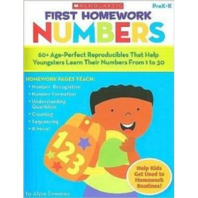 First Homework: Numbers: 60+ Age-perfect Reproducibles That Help Youngsters Learn Their Numbers From