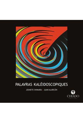 Palavras Kaléidoscopiques - Col. Prazeres Poéticos - Shimara,Jeanete | Hoshan.org