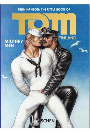 The Little Book Of Tom: Military Men - Hanson,Dian | Hoshan.org