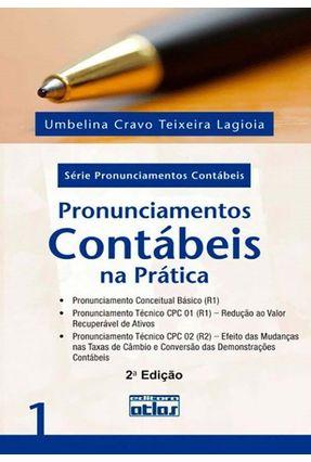Pronunciamentos Contábeis na Prática - Vol. 1 - Série Pronunciamentos Contábeis - Teixeira,Umberlina Cravo pdf epub