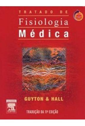 Usado - Guyton & Hall - Tratado de Fisiologia Médica - 11ª Ed. 2006