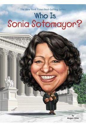Who Is Sonia Sotomayor? - Stine,Megan   Hoshan.org