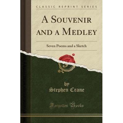A Souvenir And A Medley - Seven Poems And A Sketch (Classic Reprint)