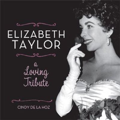 Elizabeth Taylor - a Loving Tribute
