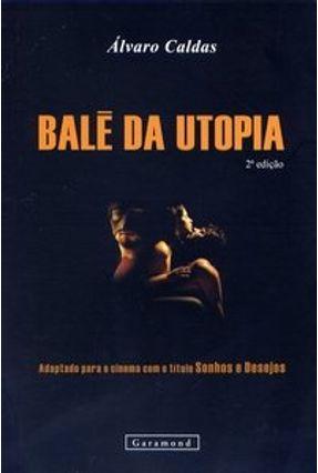Balé da Utopia - 2ª Ed. 2006