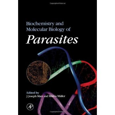 Biochemistry And Molecular Biology Of Parasites