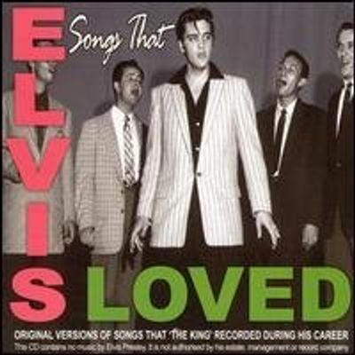 SONGS THAT ELVIS LOVED / VARIOUS