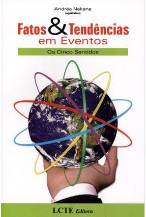 Fatos & Tendências Em Eventos - Os Cinco Sentidos - Nakane,Andrea   Tagrny.org