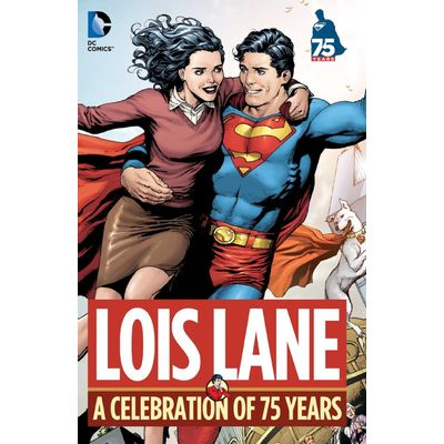 Lois Lane- A Celebration Of 75 Years