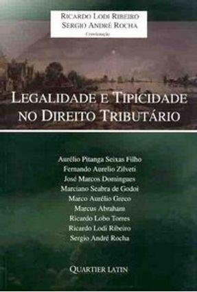 Legalidade e Tipicidade no Direito Tributário - Ribeiro,Ricardo Lodi | Hoshan.org