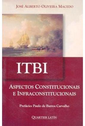 Itbi - Aspectos Constitucionais e Infraconstitucionais - Macedo,José Alberto Oliveira   Hoshan.org