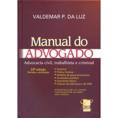Manual do Advogado - Advocacia Civil, Trabalhista e Criminal - 23ª Ed. Revista e Atualizada