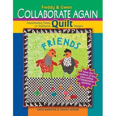 Freddy & Gwen Collaborate Again - Freewheeling Twists On Traditional Quilt Designs