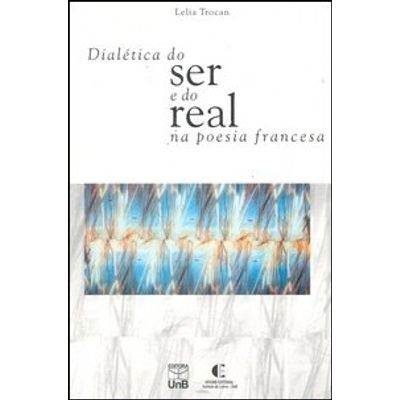 Dialética do Ser e do Real na Poesia Francesa