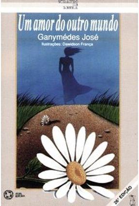 Um Amor do Outro Mundo - Col. Tirando de Letra - José,Ganymedes pdf epub