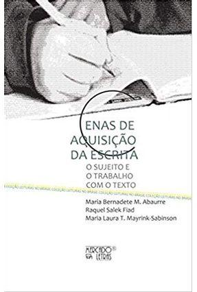 Cenas De Aquisiçãao da Escrita - Abaurre,Maria Bernadete Marques | Tagrny.org