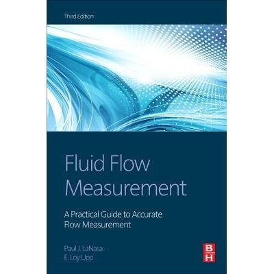 Fluid Flow Measurement - A Practical Guide To Accurate Flow Measurement