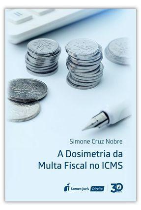 A Dosimetria da Multa Fiscal No ICMS - Nobre,Simone Cruz   Nisrs.org