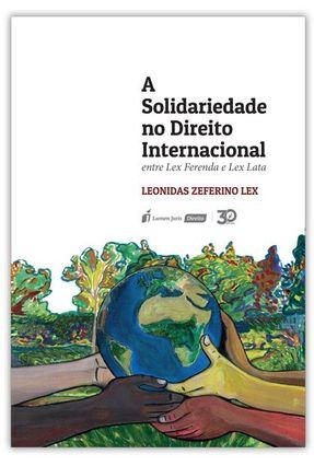 A Solidariedade No Direito Internacional - Lex,Leonidas Zeferino | Hoshan.org