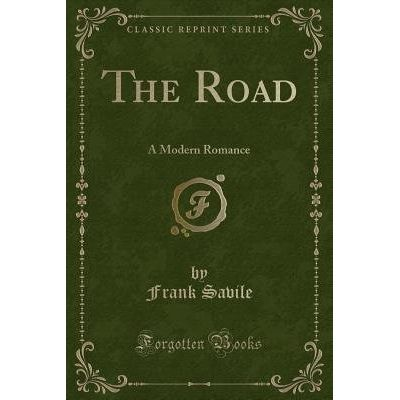 The Road - A Modern Romance (Classic Reprint)