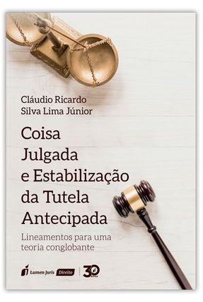 Coisa Julgada e Estabilização da Tutela Antecipada - Lima Júnior,Cláudio Ricardo S pdf epub