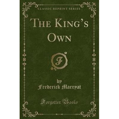 The King's Own (Classic Reprint)