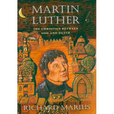 Martin Luther - The Christian Between God And Death,