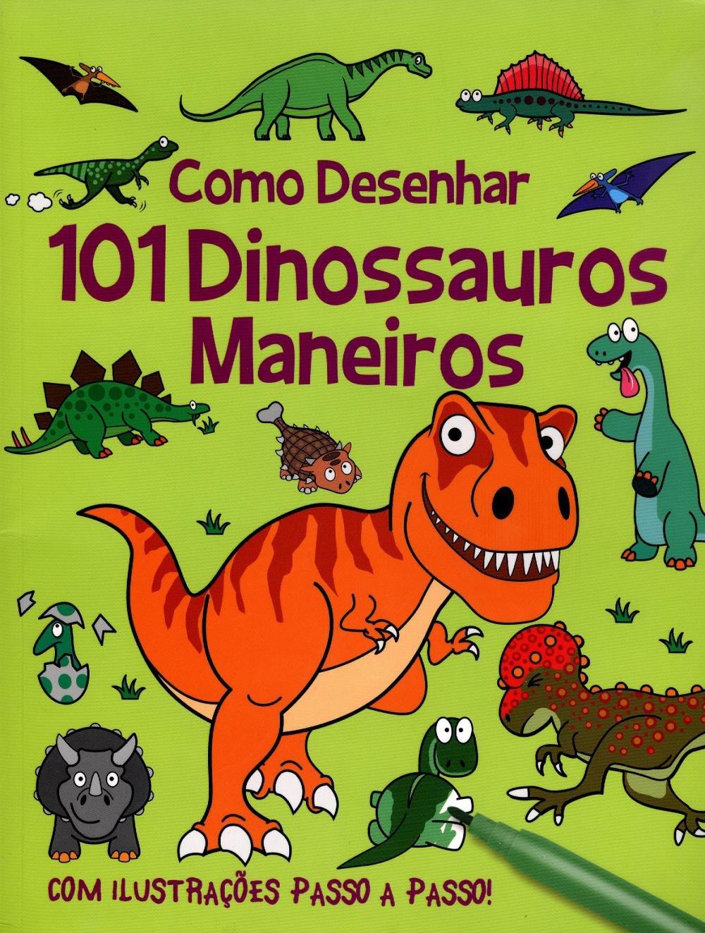 Como Desenhar 101 Dinossauros Maneiros Saraiva
