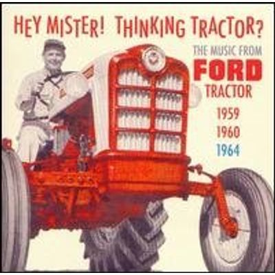 HEY MISTER THINKING TRACTOR 1959-1964 / VARIOUS