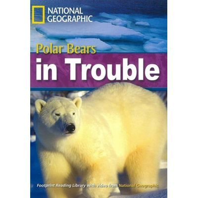 Polar Bear In Trouble - American English - Footprint Reading Library - Level 6  2200 B2