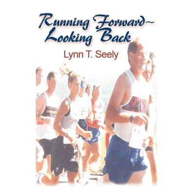 Running Forward-Looking Back