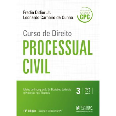 Curso de Direito Processual Civil - Reescrito Com Base No Novo CPC - Vol. 3 - 13ª Ed. 2016