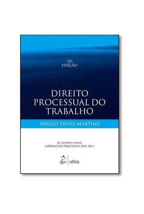 Usado - Direito Processual do Trabalho - 37ª Ed. 2015 - Martins,Sergio Pinto | Hoshan.org
