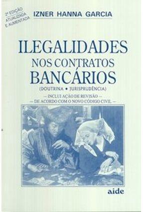 Ilegalidades nos Contratos Bancarios - 2 Edição 2002 - Garcia,Izner Hanna   Hoshan.org