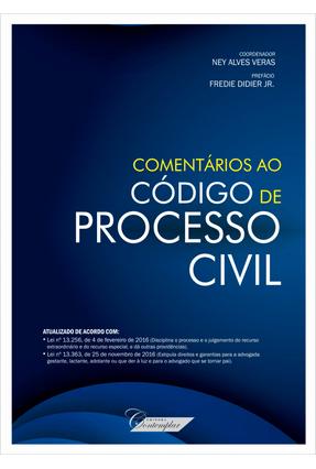 Comentários ao Código de Processo Civil - Veras,Ney Alves   Tagrny.org