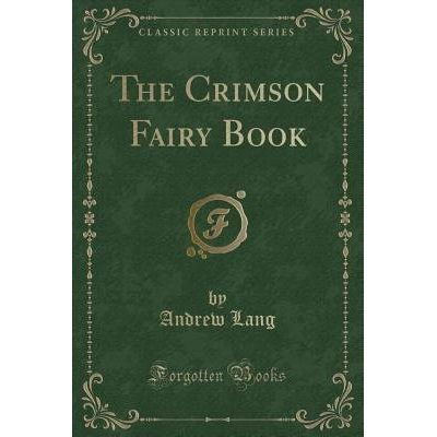 The Crimson Fairy Book (Classic Reprint)