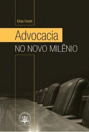 Advocacia no Novo Milênio - Farah,Elias   Hoshan.org