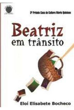 Beatriz em Trânsito - Bocheco,Elói Elisabete | Hoshan.org