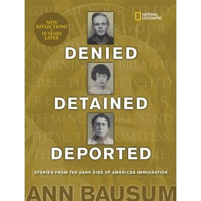 Denied, Detained, Deported (Updated) - Stories From The Dark Side Of American Immigration